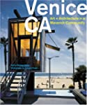 Venice, CA: Art and Architecture in a...