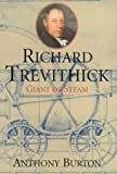 Richard Trevithick - Giant of Steam