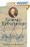 Richard Trevithick - Giant of Steam