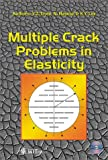 Multiple Crack Problems in Elasticity (Advances in Damage Mechanics) (1853129038) by Y. Z. Chen