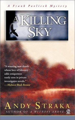 Killing Sky : A Frank Pavlicek Mystery, ANDY STRAKA