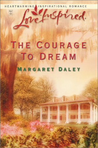 The Courage to Dream, Daley,Margaret