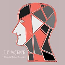 The Worker: No Type Superior Morally (       UNABRIDGED) by Elsie Benedict, Ralph Benedict Narrated by Max Bollinger