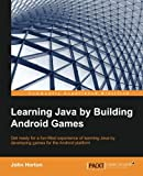 img - for Learning Java by Building Android Games - Explore Java Through Mobile Game Development book / textbook / text book