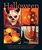 : Halloween: A Grown-Up's Guide to Creative Costumes, Devilish Decor & Fabulous Festivities