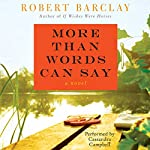 More Than Words Can Say: A Novel | Robert Barclay