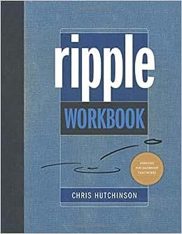 Ripple Workbook: Exercises For Leadership That Works