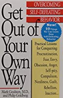 Get Out of Your Own Way: Overcoming Self-Defeating Behavior