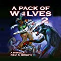 A Pack of Wolves II: Skyfall (       UNABRIDGED) by Eric S. Brown Narrated by David Dietz