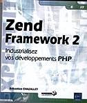 Zend Framework 2 - Industrialisez vos...