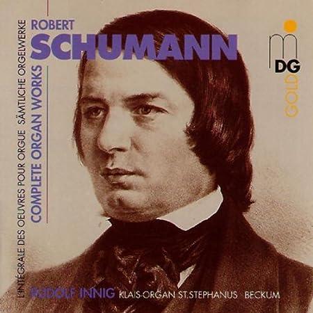 Robert SCHUMANN – Cycles pour piano-pédalier… ou orgue 51P4POitQ%2BL._SY450_