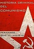 Historia criminal del comunismo (Spanish Edition)