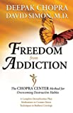 img - for Freedom from Addiction: The Chopra Center Method for Overcoming Destructive Habits book / textbook / text book