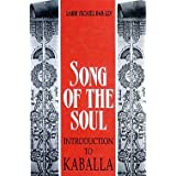 Song of the Soul: Introduction to Kaballa: Based on Rabbi Chaim Moshe Luzzatto's; Kalach Pitchei Chochma