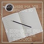 Quatre exemples du modèle de Brooke (Change ma vie 10) | Clotilde Dusoulier