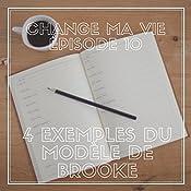 Quatre exemples du modèle de Brooke (Change ma vie 10)   Clotilde Dusoulier