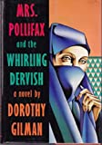 Mrs. Pollifax and the Whirling Dervish (0385414587) by Dorothy Gilman