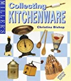 img - for Miller's: Collecting Kitchenware by Christina Bishop (2000-05-15) book / textbook / text book