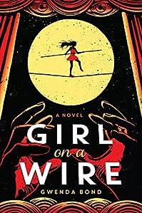 Girl On A Wire by Gwenda Bond ebook deal