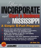 img - for How to Incorporate and Start a Business in Mississippi book / textbook / text book
