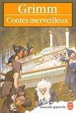 echange, troc Jacob Grimm, Wilhelm Grimm, Jean Bessière - Contes merveilleux