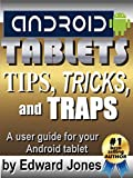 Android Tablet Tips, Tricks, and Traps: A How-To Tutorial for all Android Tablets (English Edition)