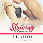 Striving for Normal: Striving Series Book 1 | B.L. Mooney