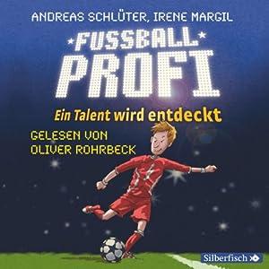 Ein Talent wird entdeckt (Fußballprofi 1) Hörbuch