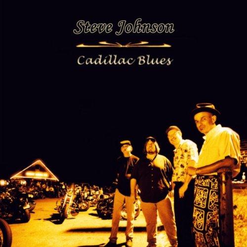Steve Johnson - Cadillac Blues 51P4V8Y8A-L._SS500_