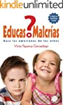 �Educas o Malcr�as?