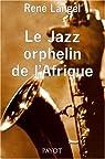 Le jazz, orphelin de l'Afrique par Langel