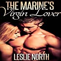 The Marine's Virgin Lover: The Denver Men Series, Book 2 (       UNABRIDGED) by Leslie North Narrated by Dawn Ann Billings