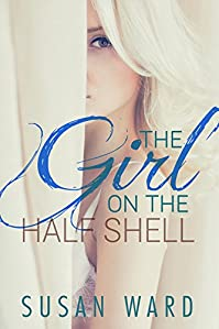 The Girl On The Half Shell by Susan Ward ebook deal