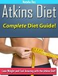 Atkins Diet: Complete Atkins Diet Gui...