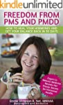 Freedom from PMS and PMDD: How to hea...