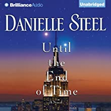 Until the End of Time: A Novel (       UNABRIDGED) by Danielle Steel Narrated by Nick Podehl