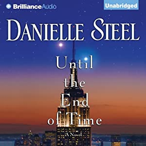 Until the End of Time: A Novel | [Danielle Steel]