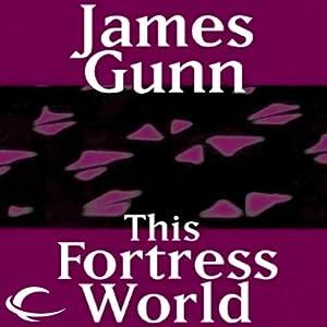 This Fortress World | [James E. Gunn]