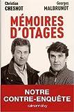 echange, troc Christian Chesnot, Georges Malbrunot - Mémoires d'otages : Notre contre-enquête