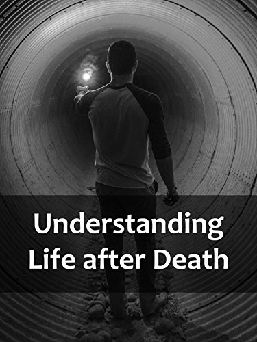 Understanding Life after Death