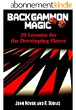 Backgammon Magic: 20 Lessons for the Developing Player (English Edition)