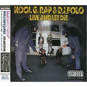 Kool G Rap & DJ Polo -Live & Let Die (Rap)