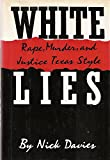 img - for White Lies: Rape, Murder, and Justice Texas Style book / textbook / text book