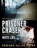 Prisoner Chaser: Two Short Stories