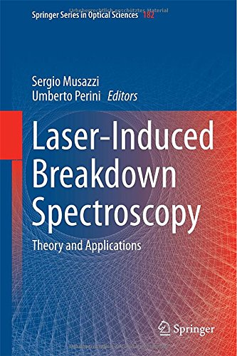 Laser-Induced Breakdown Spectroscopy: Theory And Applications (Springer Series In Optical Sciences)