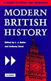 img - for Modern British History: A Guide to Study and Research (International Library of Historical Studies) by Butler, Larry, Gorst, Anthony (1997) Paperback book / textbook / text book