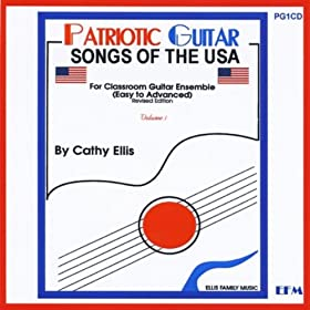Patriotic Guitar: Songs of the USA, Vol. 1 (For Classroom Guitar Ensemble)[Easy to Advanced]