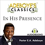 Adeboye's Classics, Volume One: In His Presence | Enoch Adejare Adeboye
