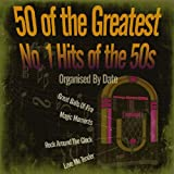 50 Greatest No. 1 Hits of the 50s (Organised By Date)