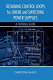 img - for Designing Control Loops for Linear and Switching Power Supplies: A Tutorial Guide book / textbook / text book